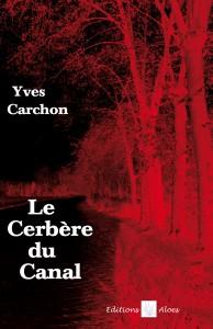 Couv Le Cerbère du Canal d'Yves Carchon